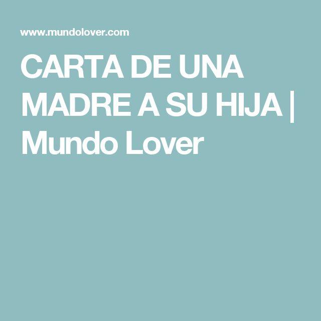 CARTA DE UNA MADRE A SU HIJA | Mundo Lover
