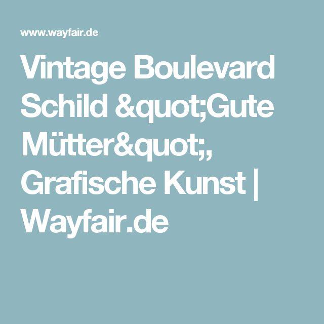 "Vintage Boulevard Schild ""Gute Mütter"", Grafische Kunst | Wayfair.de"
