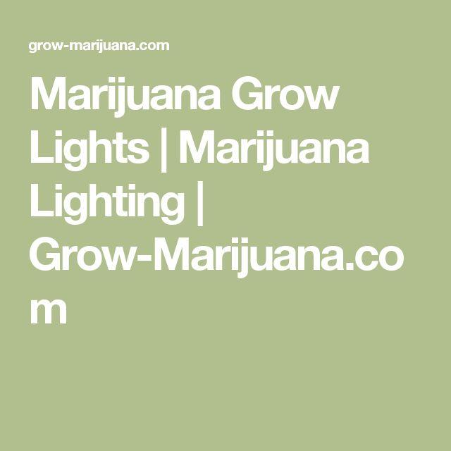 Marijuana Grow Lights | Marijuana Lighting | Grow-Marijuana.com