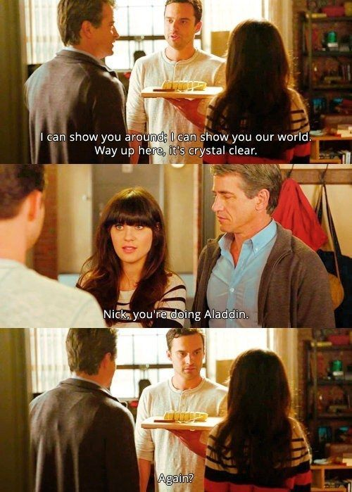 "When Nick went all Disney. | 28 ""New Girl"" Quotes Guaranteed To Make You Laugh Every Time"