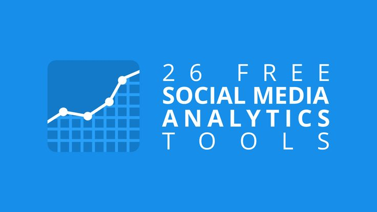 Know What's Working on Social Media: 26 Free Social Media Analytics Tools