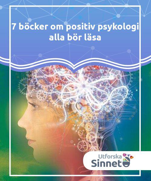 7 böcker om positiv psykologi alla bör läsa   Idag vill vi dela med oss av sju utmärkta böcker om positiv psykologi. De kommer hjälpa dig att börja använda detta fördelaktiga koncept i ditt liv.