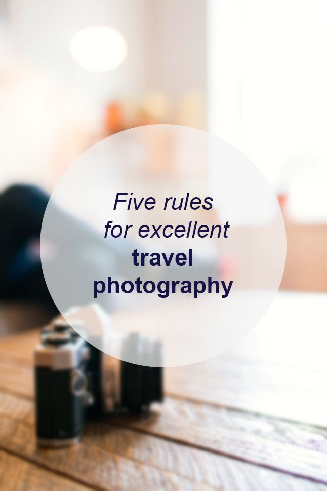 Five rule for excellent travel photography // Miss Sweet Nothings