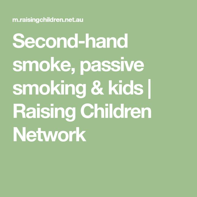 Second-hand smoke, passive smoking & kids | Raising Children Network