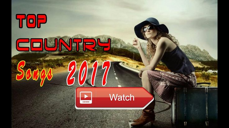Top 1 Country Songs 17 Country Music Playlist 17 Top Country Songs Summer Of 17  Top 1 Country Songs 17 Country Music Playlist 17 Top Country Songs Summer Of 17 Listen to the best Country