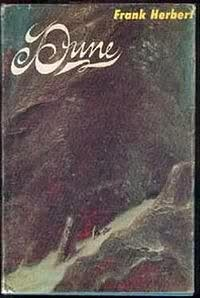 """Dune (1965) by Frank Herbert, first edition book cover.. """"He who controls the spice, controls the Universe."""""""