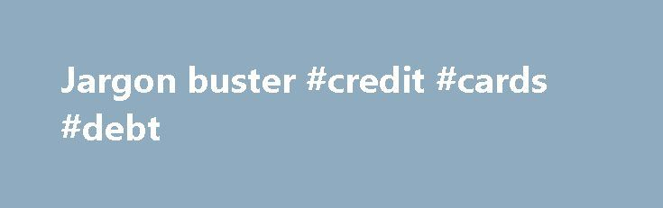 Jargon buster #credit #cards #debt http://debt.nef2.com/jargon-buster-credit-cards-debt/  #debt buster # Jargon Buster Jargon Buster Annuity protection (also known as value protection) is an option you can choose when you take out your annuity that returns a lump sum to your beneficiaries if you die without receiving the full value of your pension savings. You can protect a percentage of your pension savings – up to 100% – so that when you die, your beneficiaries will receive the value of…