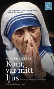 Kom var mitt ljus : personliga brev och anteckningar - Moder Teresa - pocketbok(9789173873871)   Adlibris Bokhandel