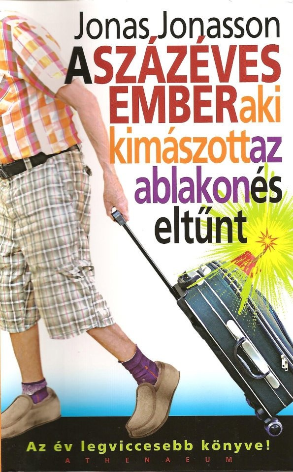 """Das Cover der eben erschienen ungarischen Ausgabe von Jonas Jonassons """"Der Hundertjährige, der aus dem Fenster stieg und verschwand"""""""