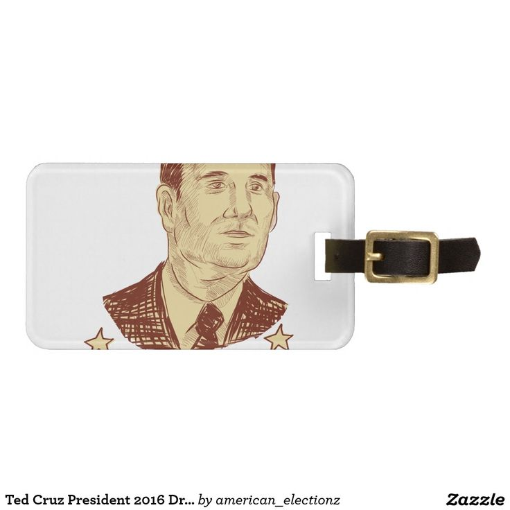 Ted Cruz President 2016 Drawing Luggage Tag. Drawing sketch style illustration showing Rafael Edward Ted Cruz, an American senator, politician and Republican 2016 presidential candidate set inside crest shield with words Cruz 2016 . #americanelections #elections #vote2016 #election2016