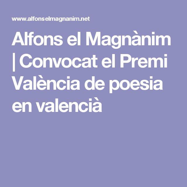 Alfons el Magnànim   Convocat el Premi València de poesia en valencià