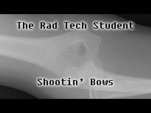 The Rad Tech Student Elbow X-Ray Song: SHOOTIN BOWS! - YouTube