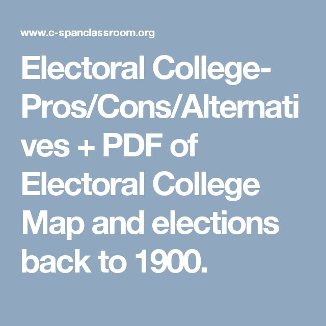 pros and cons of the electoral Pros and cons of internet voting political elections in the united states require  voters to travel to the polls in person or to mail in absentee ballots that has.