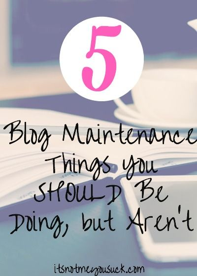 Wow! Already learned something from this ... now  have to figure out how to do it!  LOL! - 5 Blog Maintenance Things You Should be Doing
