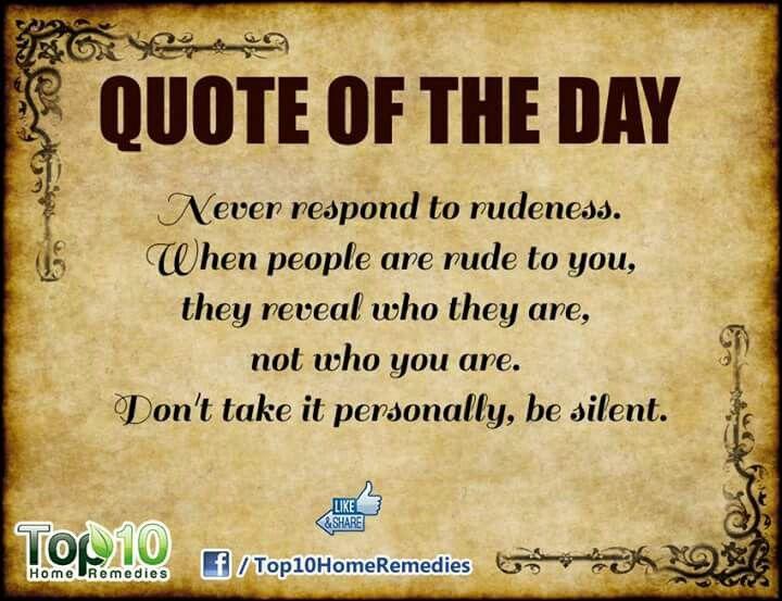 Never Respond To Rudeness...