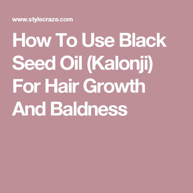 How To Use Black Seed Oil (Kalonji) For Hair Growth And Baldness