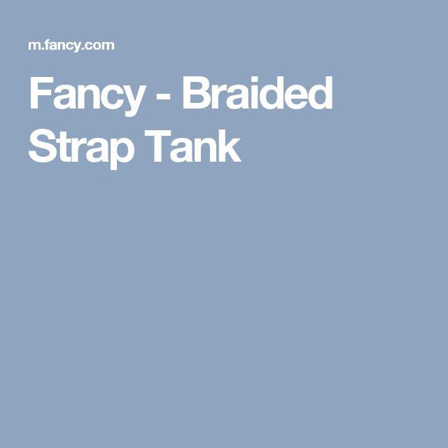 Fancy - Braided Strap Tank