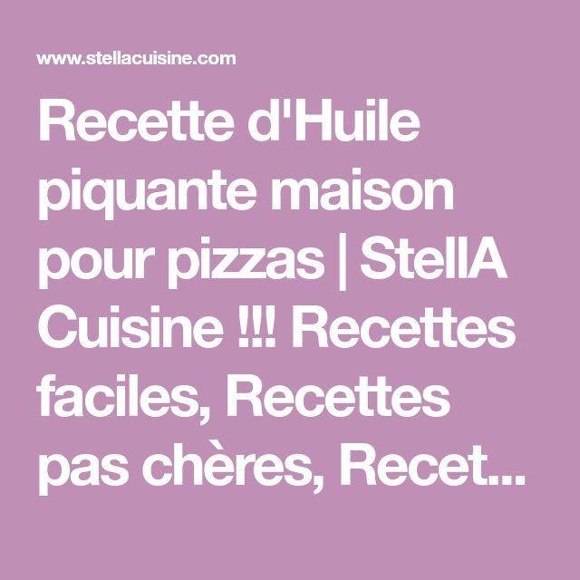 Recette d'Huile piquante maison pour pizzas   StellA Cuisine !!! Recettes faciles, Recettes pas chères, Recettes rapides
