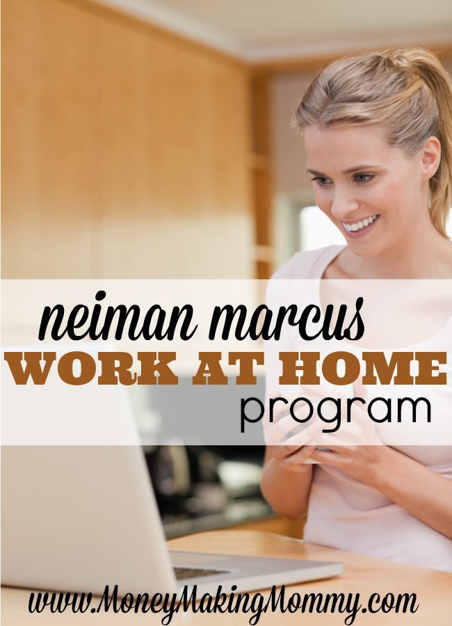 If you're looking for a real work at home position that pays well and offers full time and part time work - see this full review at MoneyMakingMommy.com for the Neiman Marcus Work at Home Program.
