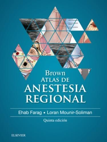 Brown: atlas de Anestesia Regional. 5ª ed. https://tienda.elsevier.es/brown-atlas-de-anestesia-regional-9788491131694.html