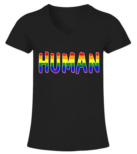 7ef9576b7 Human LGBT Lesbian Gay Bisexual Transgender Pride Shirt - Limited Edition  lgbt shirts, lgbt shirts women, lgbt shirts men, lgbt shirts v neck, ...
