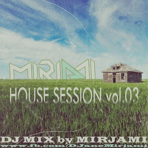 Mirjami House Session vol.3