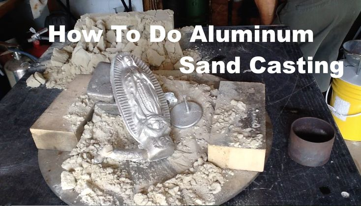 How To Do Aluminum Casting Using Green Sand - Virgin of Guadalupe
