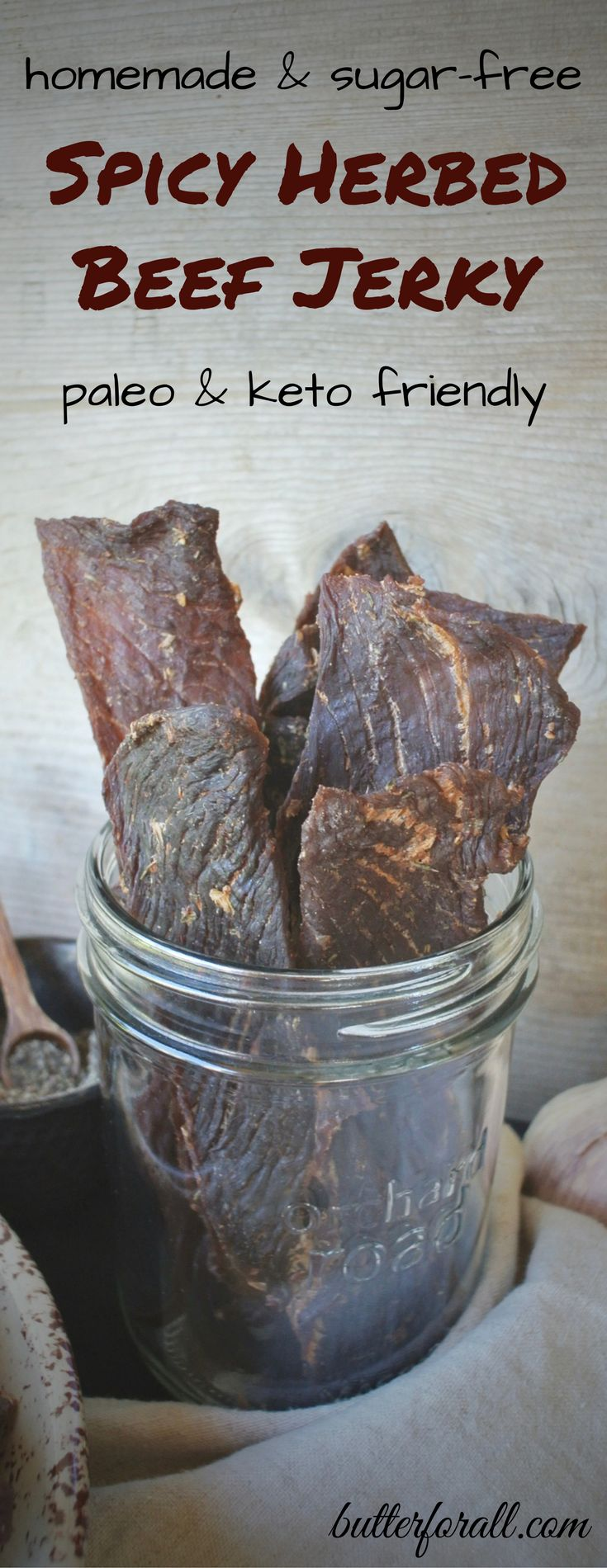 Real, spicy, herby grass-fed beef jerky that is paleo and keto friendly! Easy to make and easy to take. Get the recipe by visiting the Butter For All blog now!
