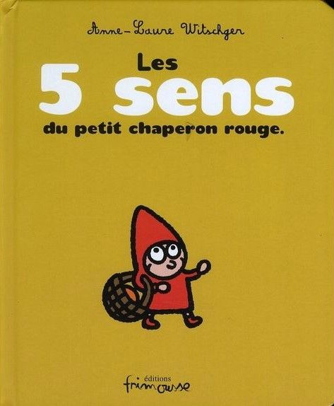 "lesson plan for the book ""Les 5 sens du petit chaperon rouge"" (because she uses all five senses in the story) -- I haven't read the book but I like the ideas"