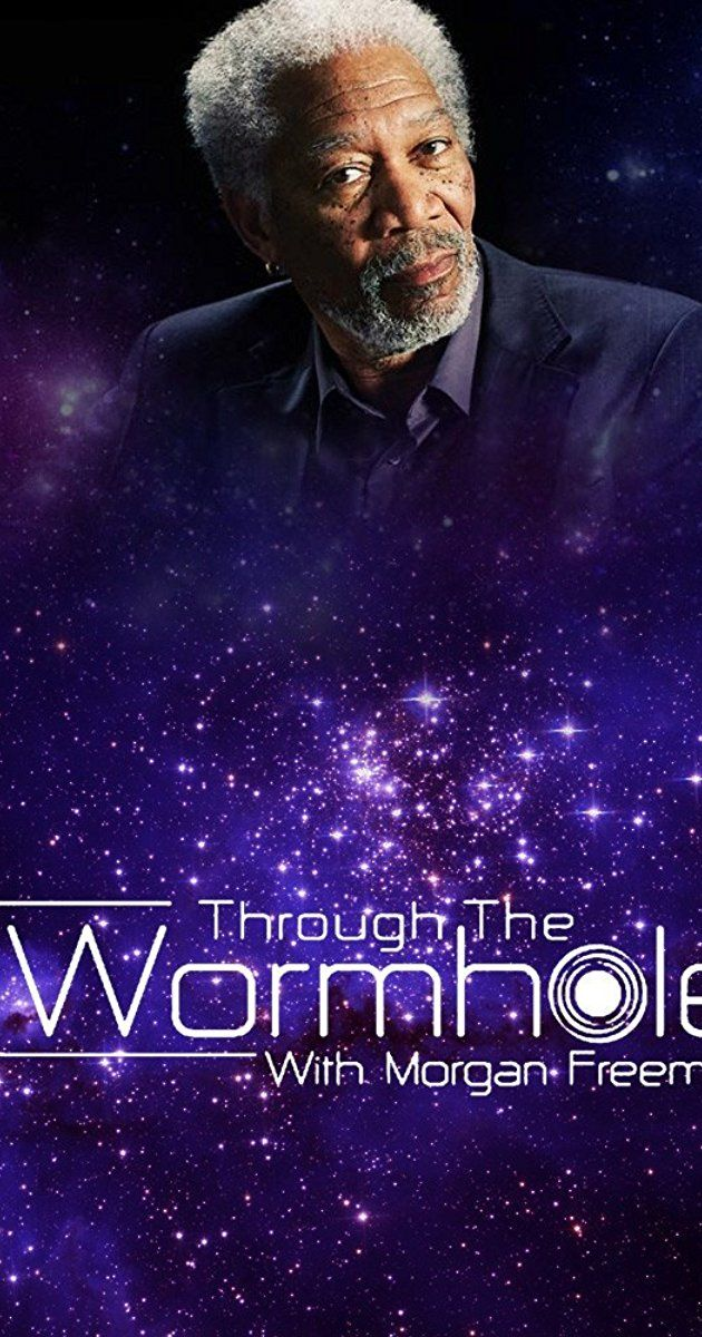 THROUGH THE WORMHOLE by Morgan Freeman, will explore the deepest mysteries of existence - the questions that have puzzled mankind for eternity. What are we made of? What was there before the beginning? Are we really alone? Is there a creator?