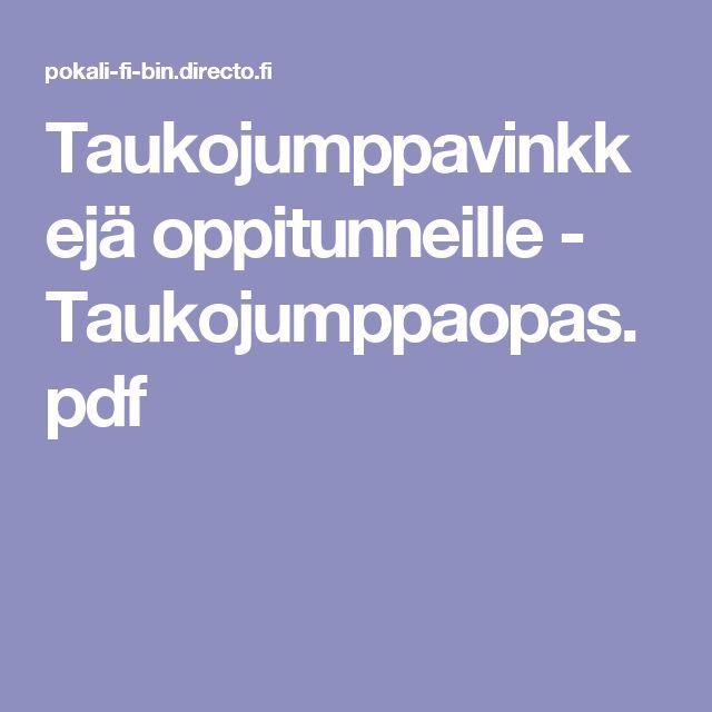 Taukojumppavinkkejä oppitunneille - Taukojumppaopas.pdf