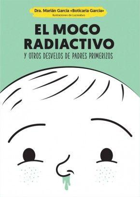 http://www.esferalibros.com/libro/el-moco-radiactivo/