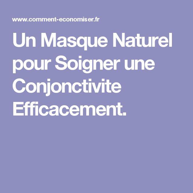Un Masque Naturel pour Soigner une Conjonctivite Efficacement.