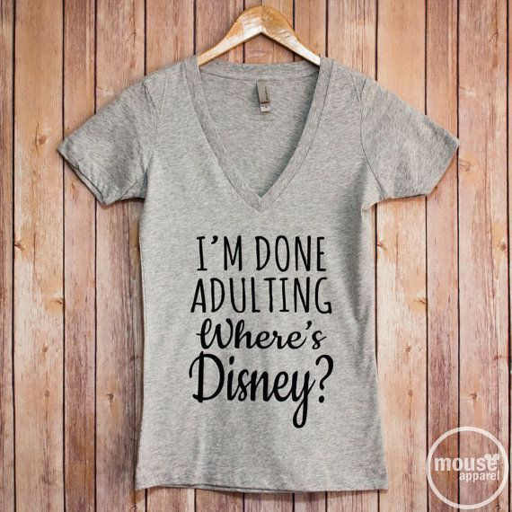 I'm Done Adulting Where's Disney V Neck/Disney by MouseApparel