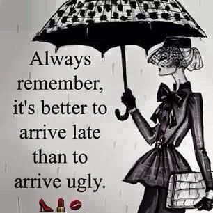 I am always late, very annoying I know... But this is so true!