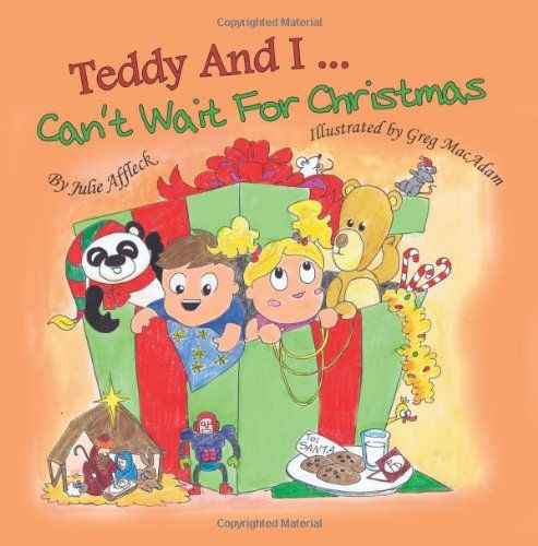 Teddy and I ... Can't Wait For Christmas by Julie Affleck http://www.amazon.com/dp/1494715503/ref=cm_sw_r_pi_dp_0ms9ub014JP38