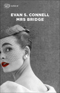 Evan S. Connell, Mrs Bridge, Super ET - DISPONIBILE ANCHE IN EBOOK