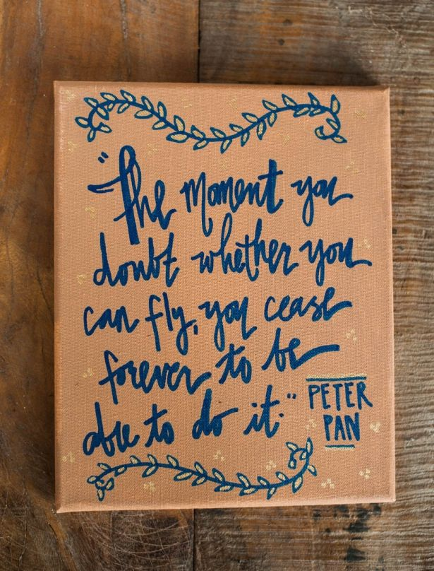 """Hand-Paint Canvas With """"The Moment You Doubt Whether You Can Fly, You Cease Forever To Be Able To Do It"""" Peter Pan Quote By J.M. Barrie - 8x10 by Rosie and Cozy on Gourmly"""