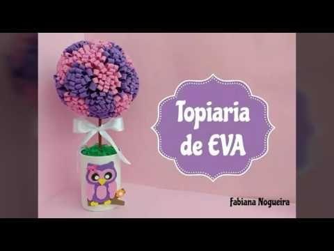 Topiaria de EVA - Idéia Fácil e Linda para Centro de Mesa 💖
