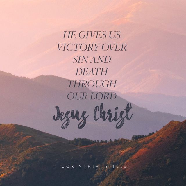 """The sting of death is sin; and the strength of sin is the law. But thanks be to God, which giveth us the victory through our Lord Jesus Christ."" ‭‭1 Corinthians‬ ‭15:56-57‬ ‭KJV‬‬ http://bible.com/1/1co.15.56-57.kjv"