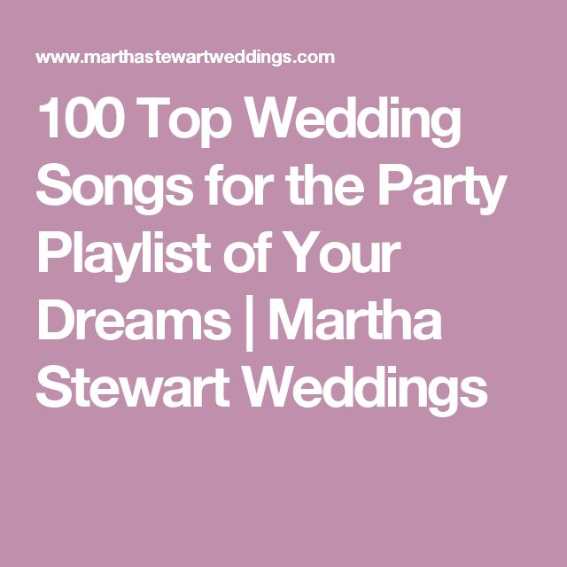 100 Top Wedding Songs For The Party Playlist Of Your Dreams