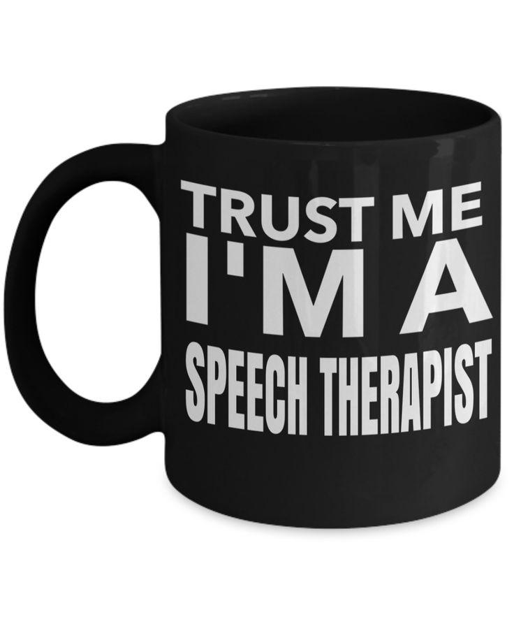 Funny Speech Therapist Gifts - Speech Therapists Mug - Trust Me I Am A Speech Therapist  #gift #christmasgift #customgift #coffeelover #coffeemug #giftforher #yesecart #giftforhim