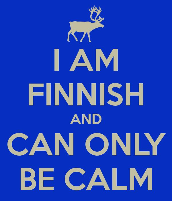 'I AM FINNISH AND CAN ONLY BE CALM' Poster