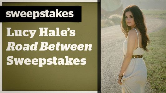 Lucy Hale's Road Between Getaway Sweepstakes  Ends 06/26/2014  one entry per person per day