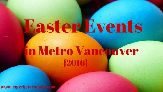 Easter Events in Metro Vancouver