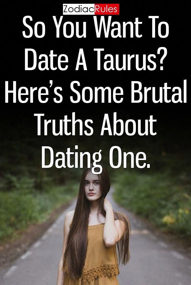 brutal truth about dating a taurus dating bruising