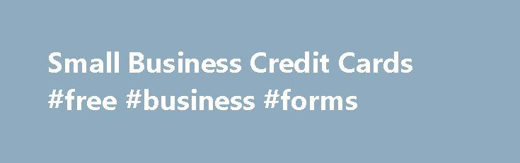 Small Business Credit Cards #free #business #forms http://bank.remmont.com/small-business-credit-cards-free-business-forms/  #business credit cards # Credit Cards We may change APRs, fees and other Account terms in the future based on your experience with U.S. Bank National Association and its affiliates as provided under the Cardmember Agreement and applicable law. U.S. Bank will increase your rate to a Penalty Rate if you: 1) Make payments 5 … Read More →
