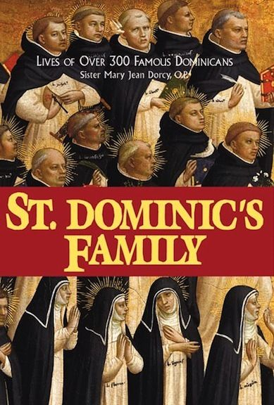 This monumental work by Sr. Mary Jean Dorcy includes over 300 biographies of the most famous people of the Dominican Order--priests, nuns and Third Order members--from St. Dominic himself (1170-1221) to Gerald Vann (1906-1963), arranged century by century. These are great stories of heroes and heroines of Christ--miracles, visions, martyrdoms. (http://store.casamaria.org/saint-dominics-family/)
