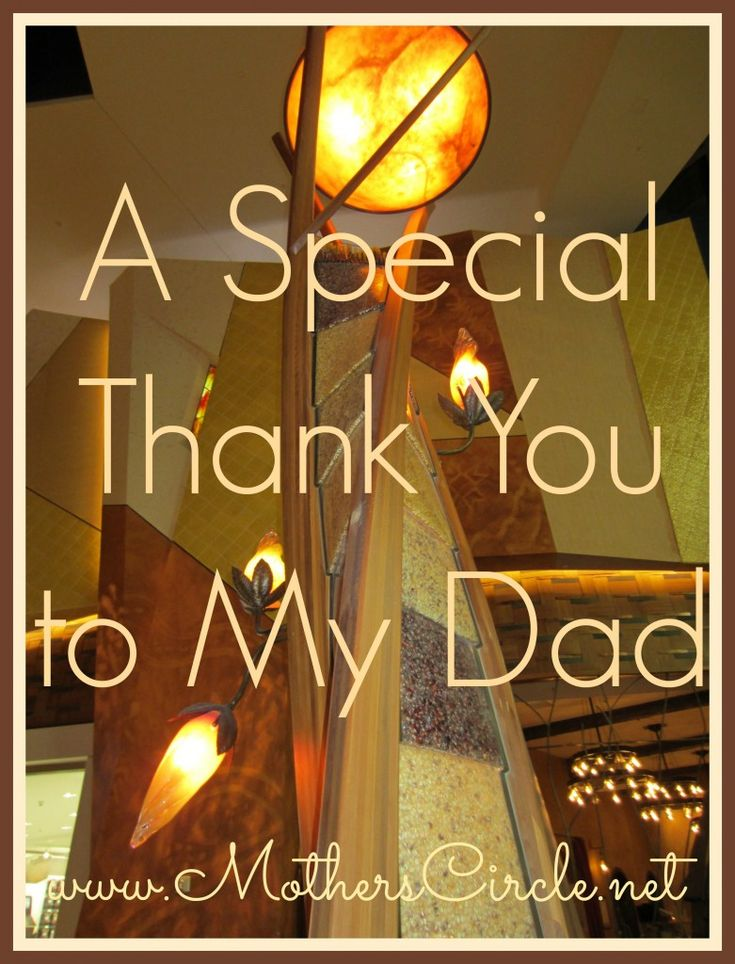 special thank you for my dad, personal note to dad, thanking fathers, letter from adult daughter to father, thank you note to fathers, acknowledging dads, adult daughter's letter to father,