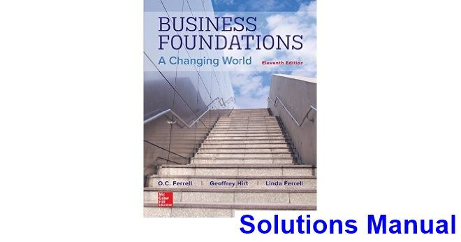 Business Foundations A Changing World 11th Edition Ferrell
